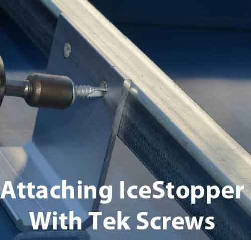 Attaching an IceStopper With Tek Screws