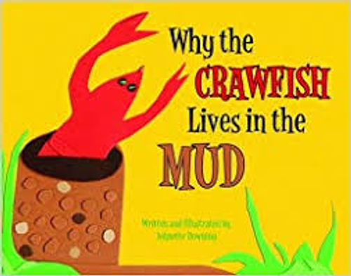 Why the Crawfish Lives in the Mud