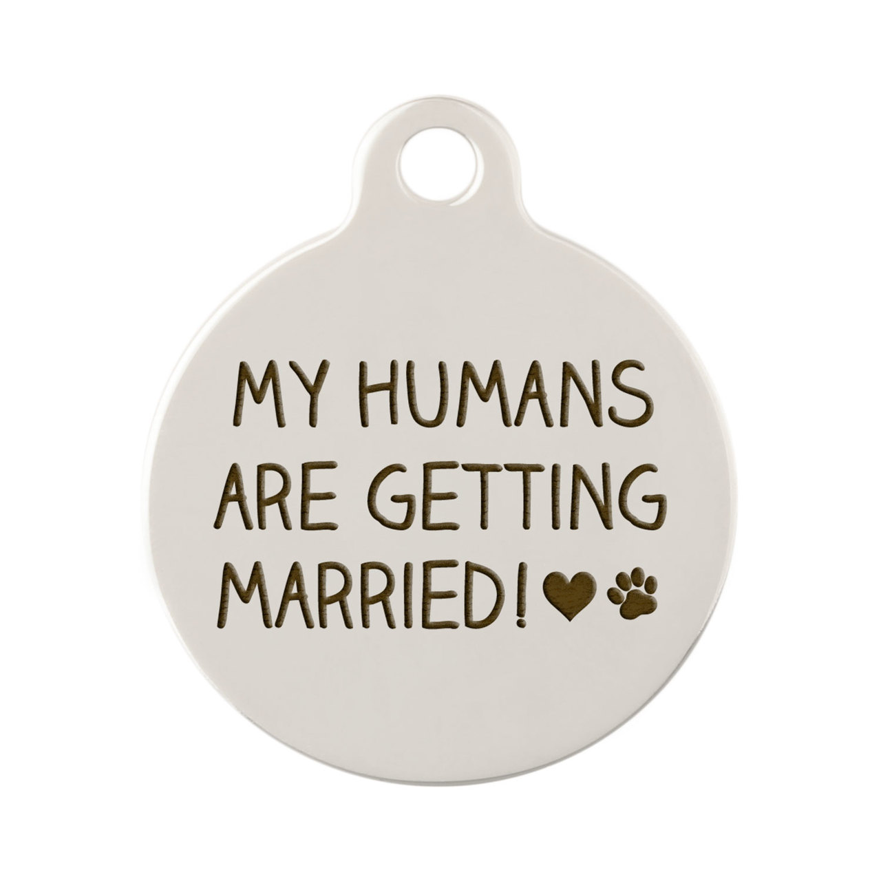 Signature Proposal Dog ID Tags - My Humans Are Getting Married Nickel Plated
