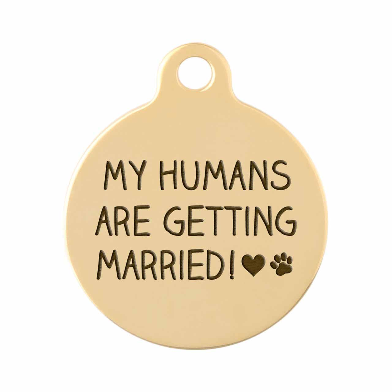 Signature Proposal Dog ID Tags - My Humans Are Getting Married Gold Plated