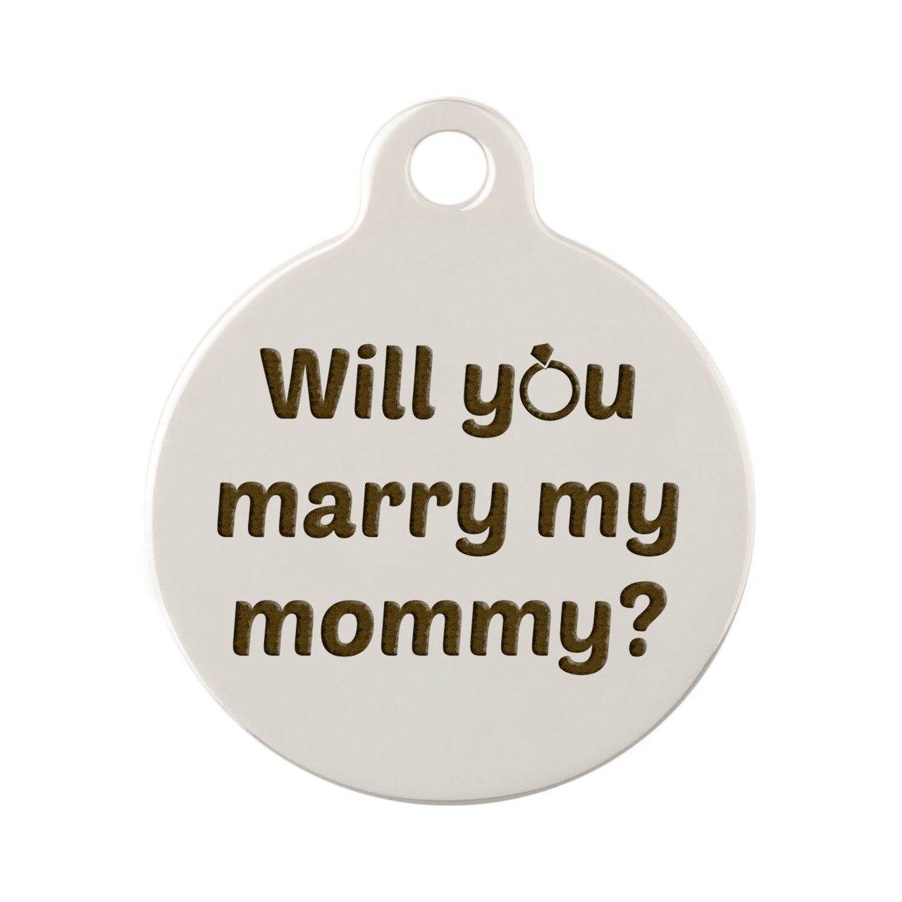 Signature Proposal Dog ID Tags - Will You Marry my Mommy? Nickel Plated