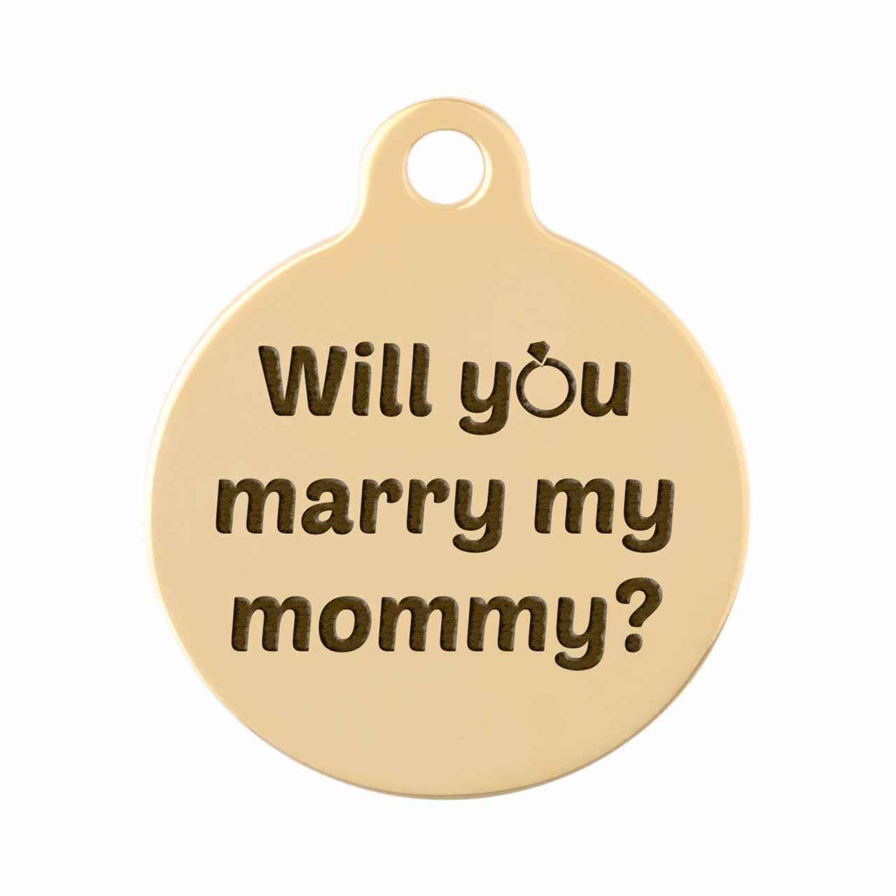 Signature Proposal Dog ID Tags - Will You Marry my Mommy? Gold Plated