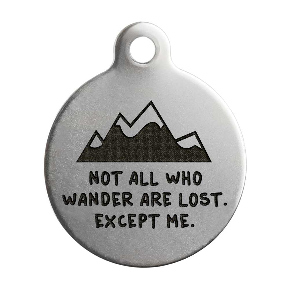 Not All Who Wander Are Lost Dog Tag - Stainless Steel Mountains