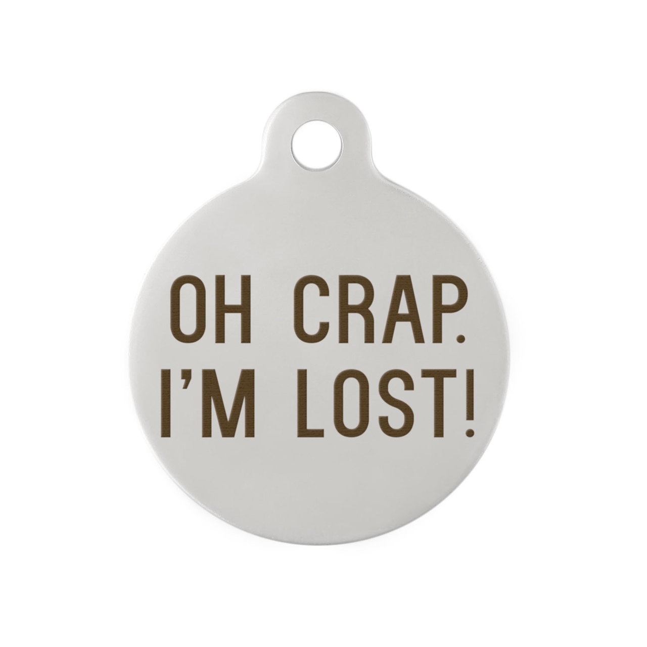 Oh Crap I'm Lost Dog ID Tag