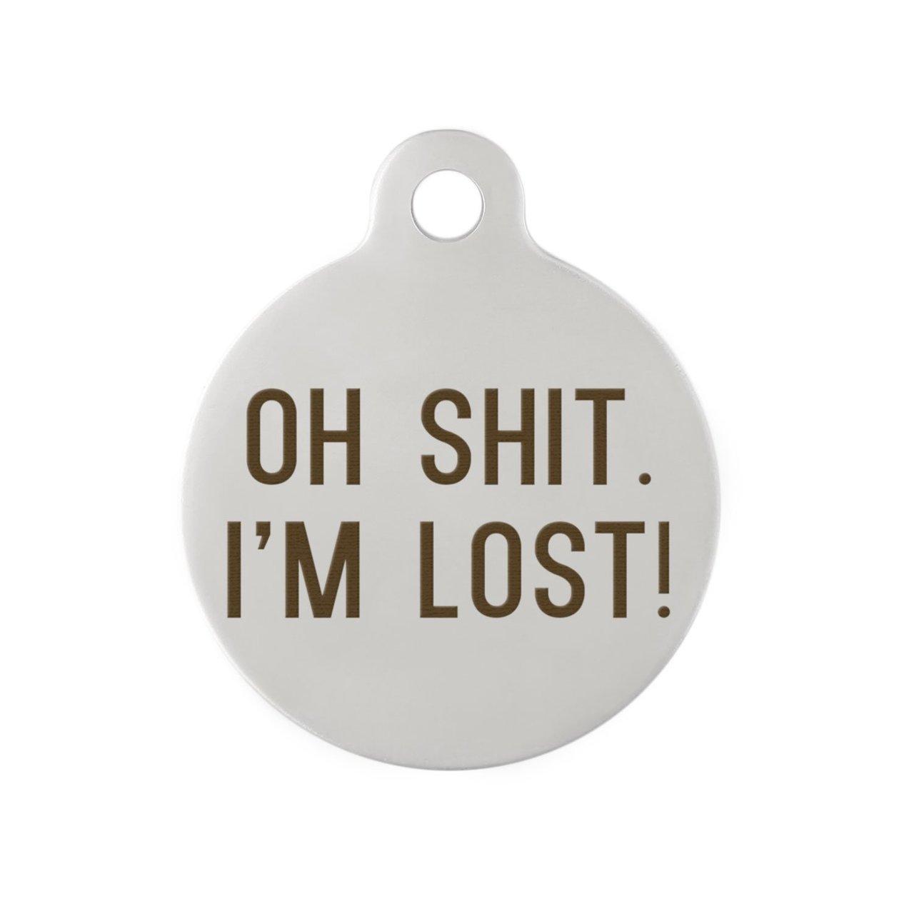 Oh Shit I'm Lost Dog ID Tag