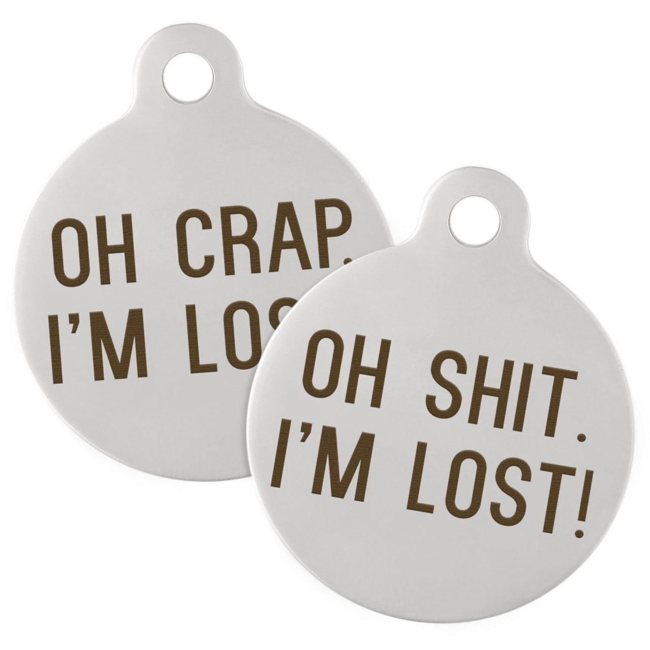 Oh Shit I'm Lost Dog ID Tags