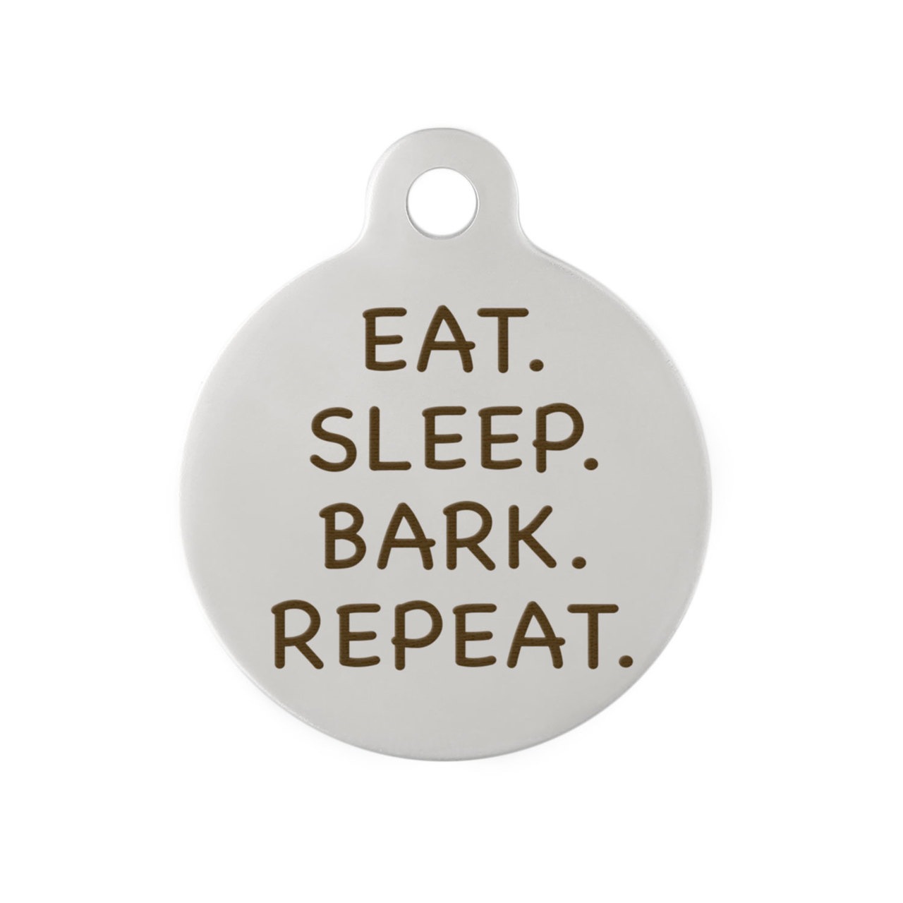 Signature Eat, Sleep, Bark Repeat Dog Tag  - Front Engraving