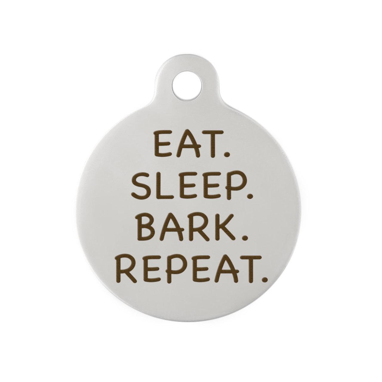 Signature Eat, Sleep, Bark Repeat Dog Tag  - Front Engraving