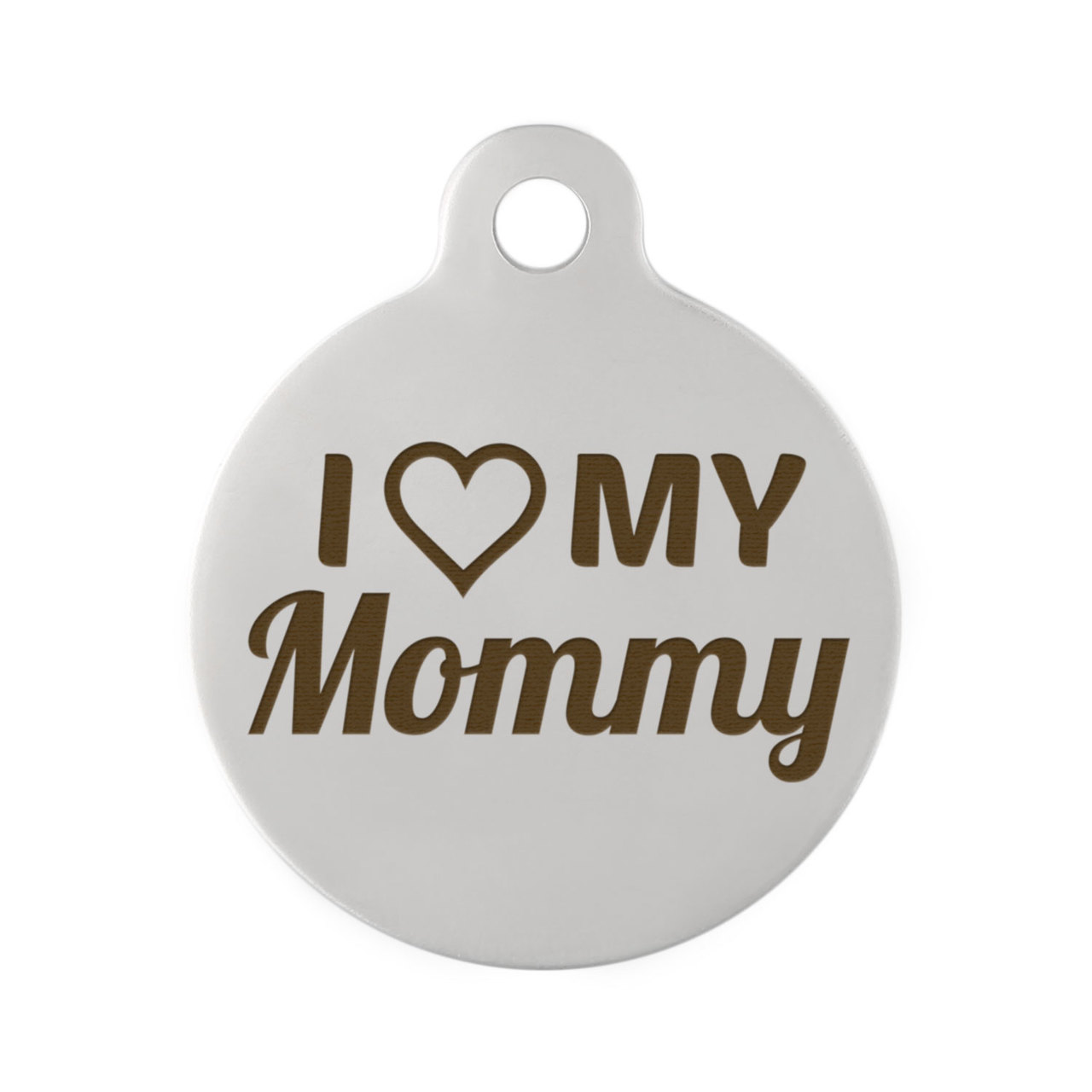 I Love My Mommy Dog ID Tags Stainless Steel Front Tag