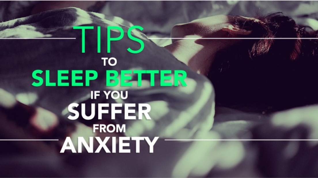 Tips to Sleep Better If You Suffer From Anxiety