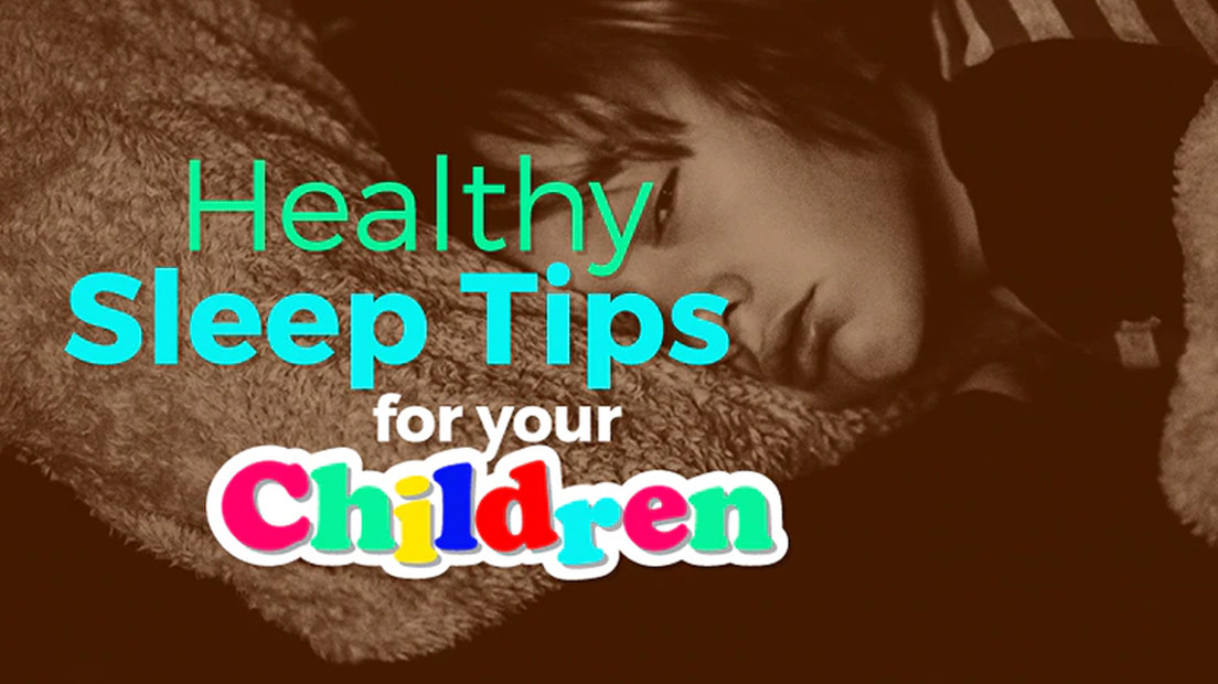 Healthy Sleep Tips for Your Children