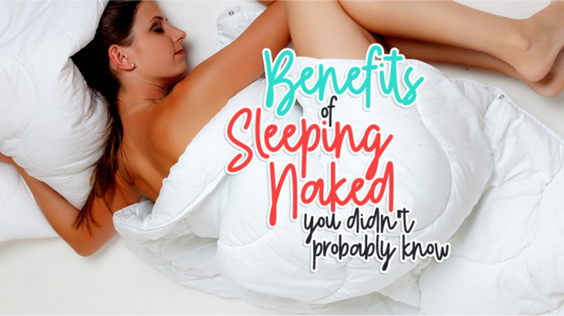 Benefits of Sleeping Naked You Didn't Probably Know