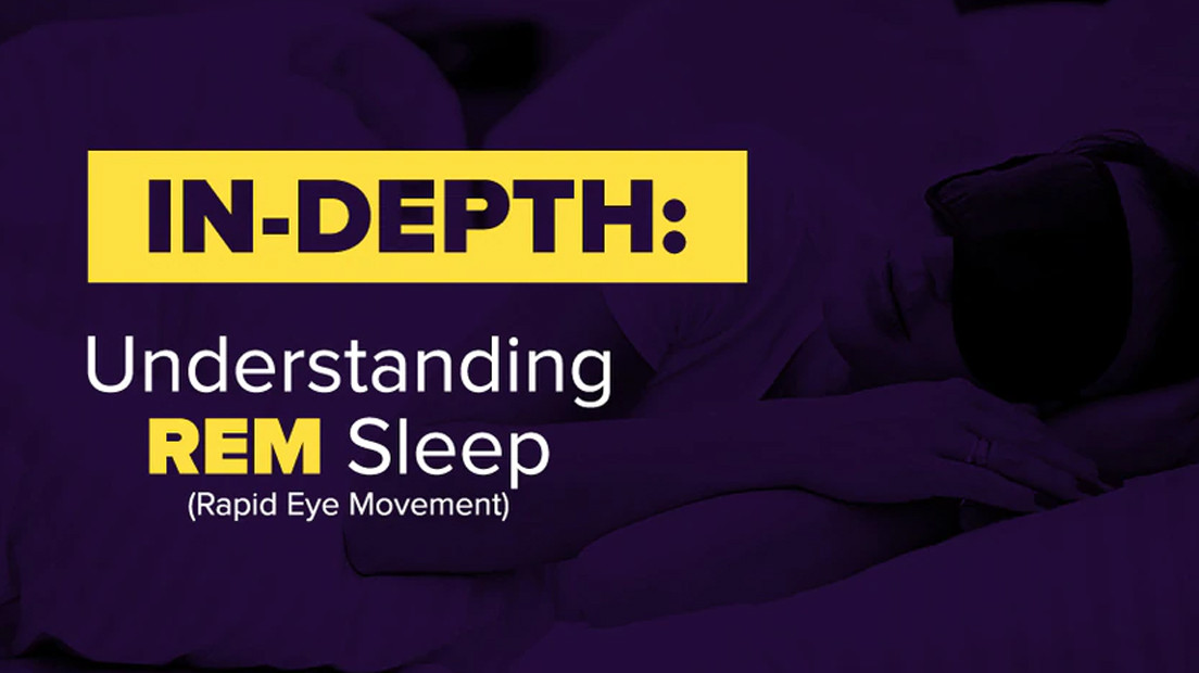IN-DEPTH: Understanding REM (Rapid Eye Movement) Sleep