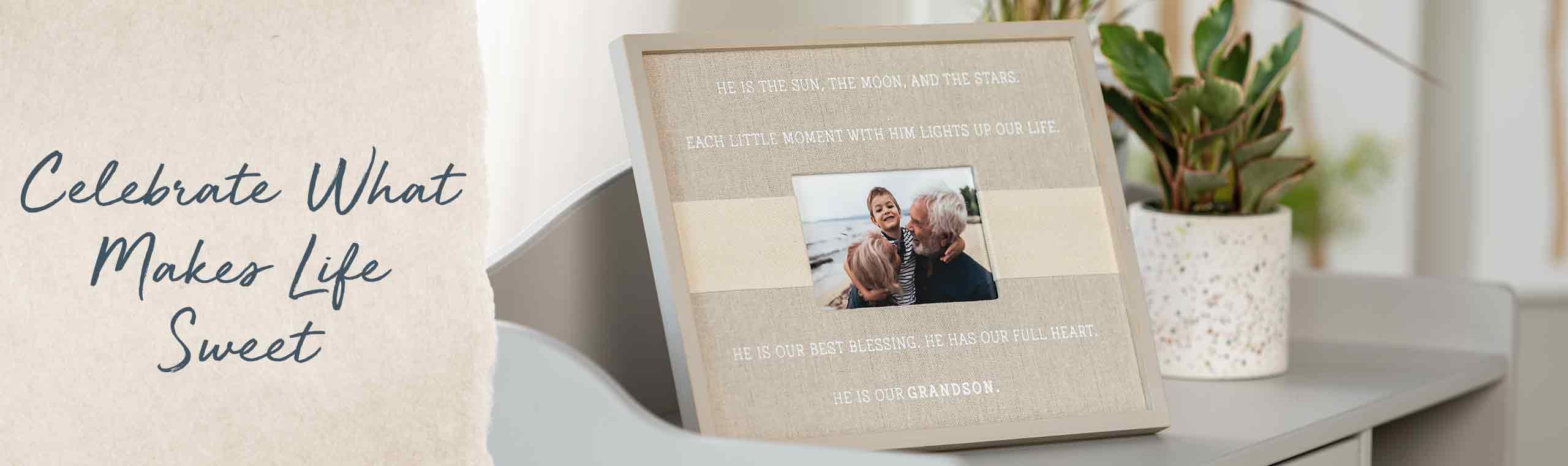 Celebrate what makes life sweet! a frame with a quote a about a grandparents grandson