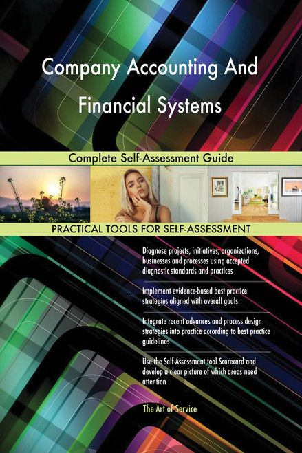 Company Accounting And Financial Systems Complete Self-Assessment Guide