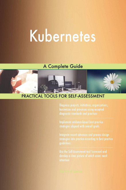 Kubernetes A Complete Guide
