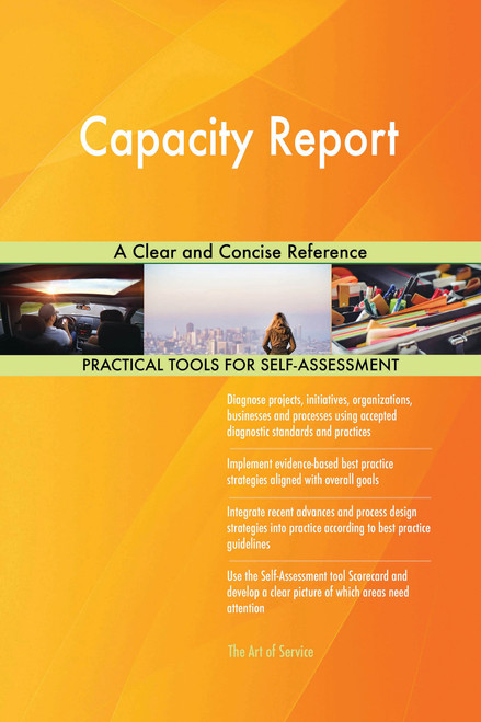 Capacity Report A Clear and Concise Reference