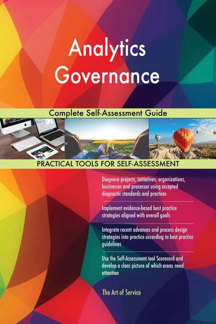 Analytics Governance Complete Self-Assessment Guide