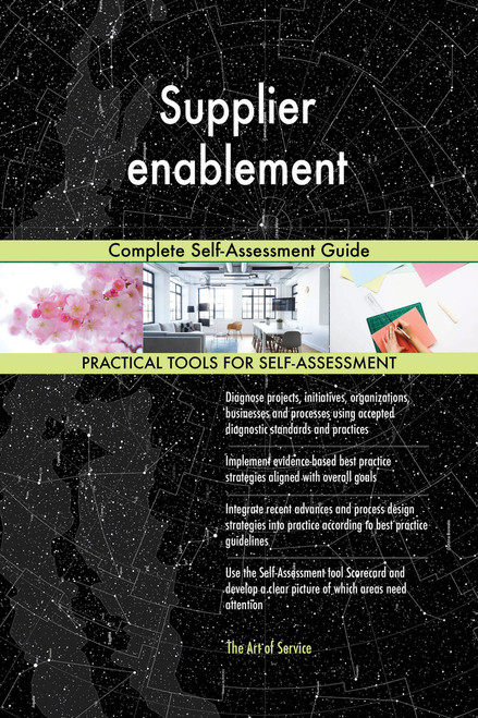 Supplier enablement Complete Self-Assessment Guide