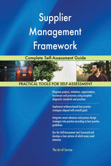 Supplier Management Framework Complete Self-Assessment Guide