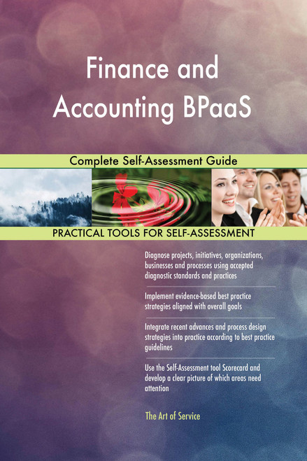 Finance and Accounting BPaaS Complete Self-Assessment Guide