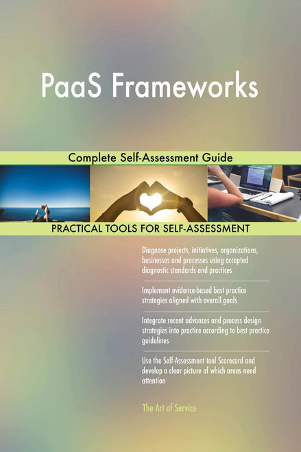 PaaS Frameworks Complete Self-Assessment Guide