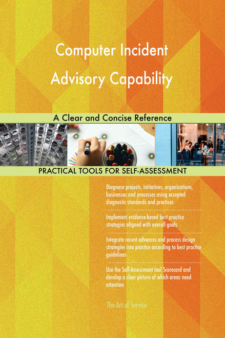 Computer Incident Advisory Capability A Clear and Concise Reference