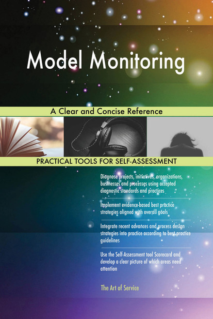 Model Monitoring A Clear and Concise Reference