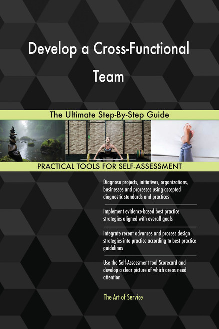 Develop a Cross-Functional Team The Ultimate Step-By-Step Guide