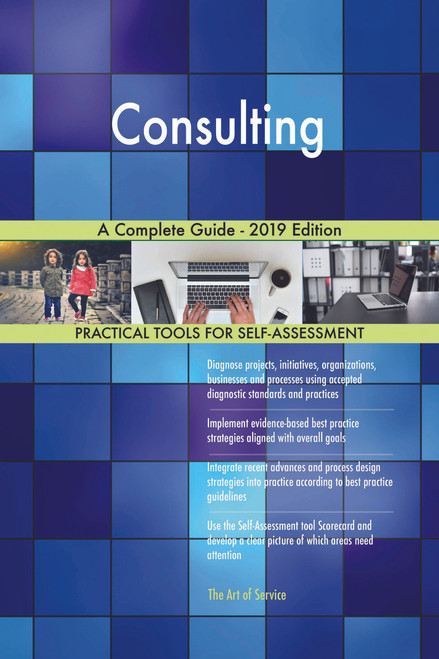 Consulting A Complete Guide - 2019 Edition
