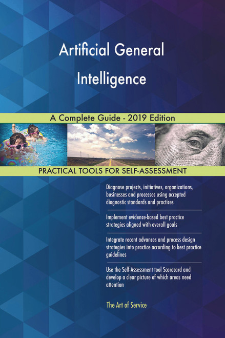 Artificial General Intelligence A Complete Guide - 2019 Edition