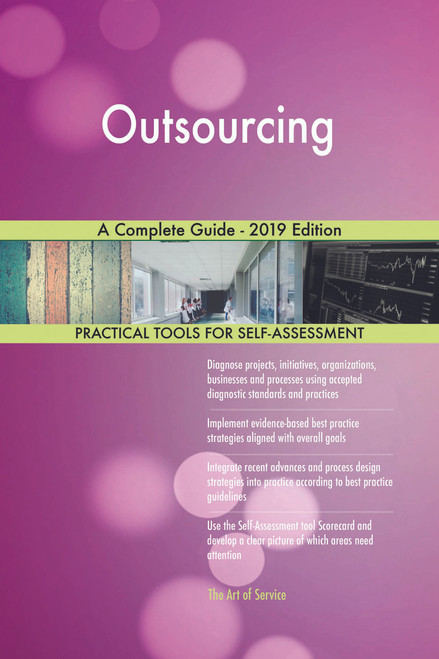 Outsourcing A Complete Guide - 2019 Edition