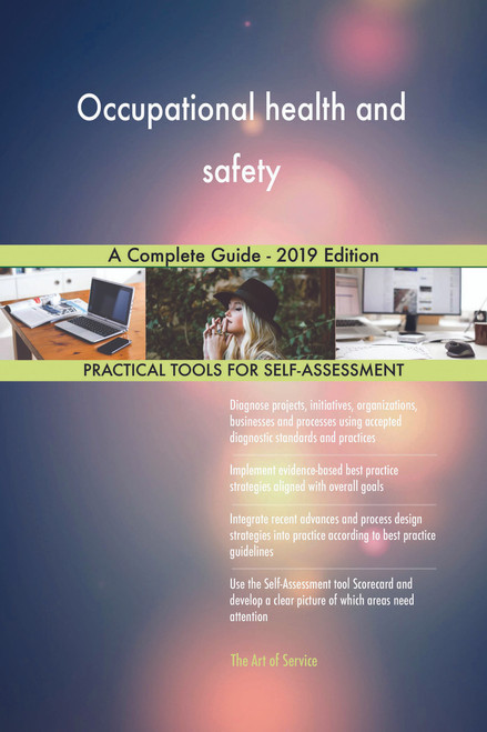Occupational health and safety A Complete Guide - 2019 Edition