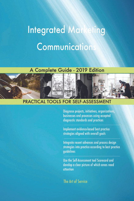 Integrated Marketing Communications A Complete Guide - 2019 Edition