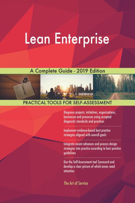 Lean Enterprise A Complete Guide - 2019 Edition