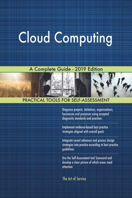 Cloud Computing A Complete Guide - 2019 Edition