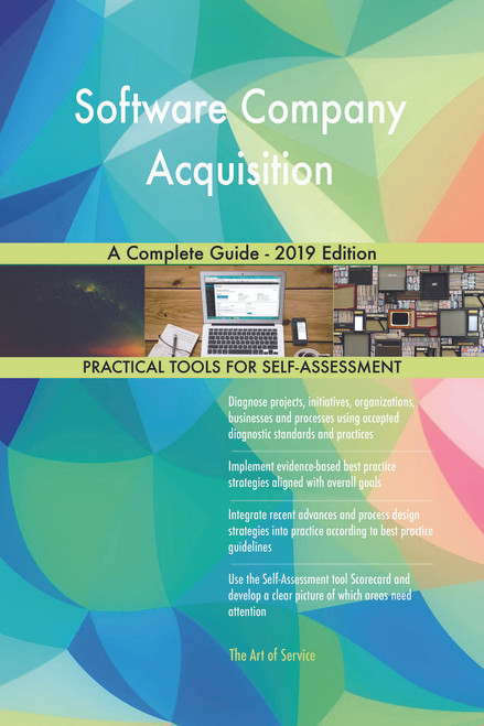 Software Company Acquisition A Complete Guide - 2019 Edition