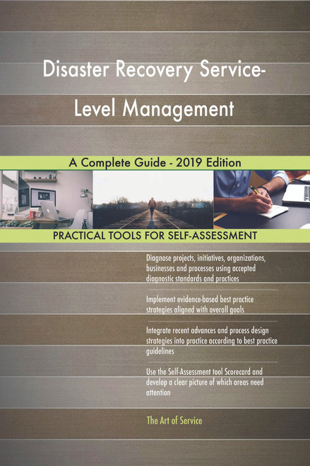 Disaster Recovery Service-Level Management A Complete Guide - 2019 Edition