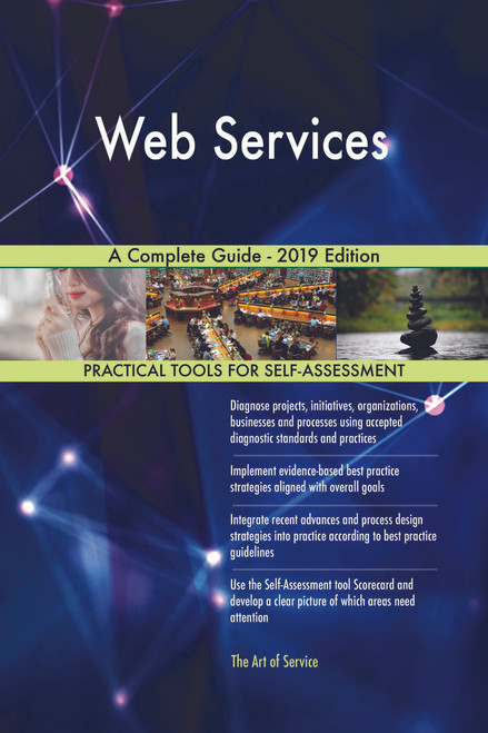 Web Services A Complete Guide - 2019 Edition