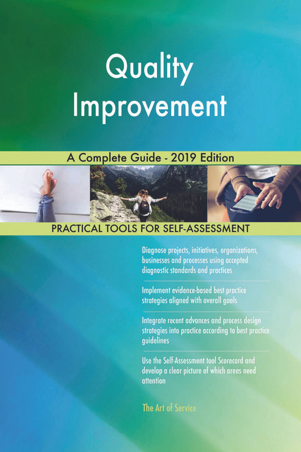 Quality Improvement A Complete Guide - 2019 Edition