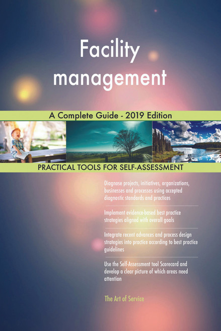 Facility management A Complete Guide - 2019 Edition