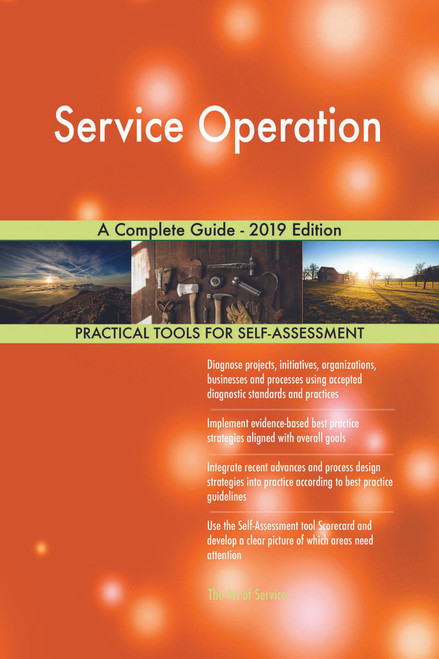 Service Operation A Complete Guide - 2019 Edition