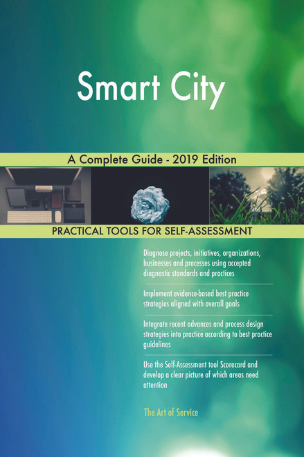 Smart City A Complete Guide - 2019 Edition