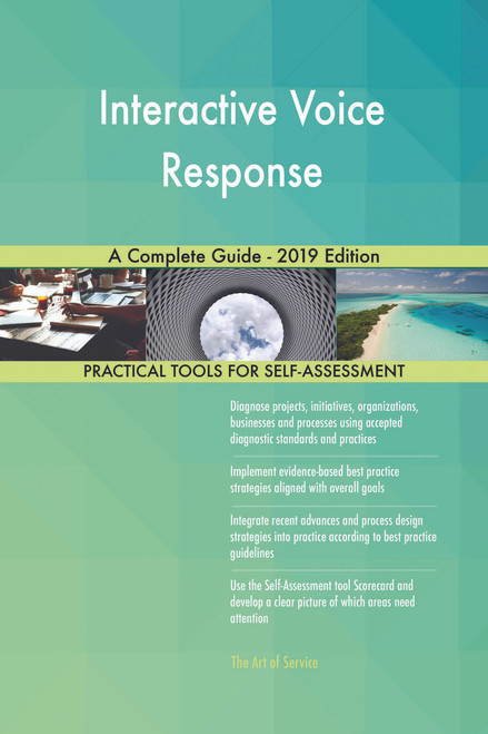 Interactive Voice Response A Complete Guide - 2019 Edition