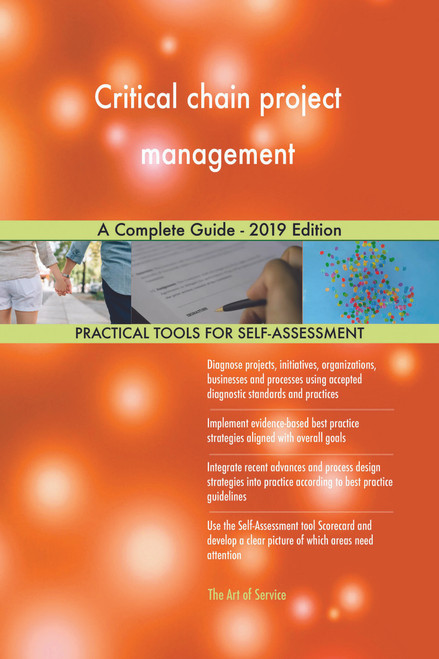 Critical chain project management A Complete Guide - 2019 Edition