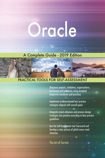 Oracle A Complete Guide - 2019 Edition