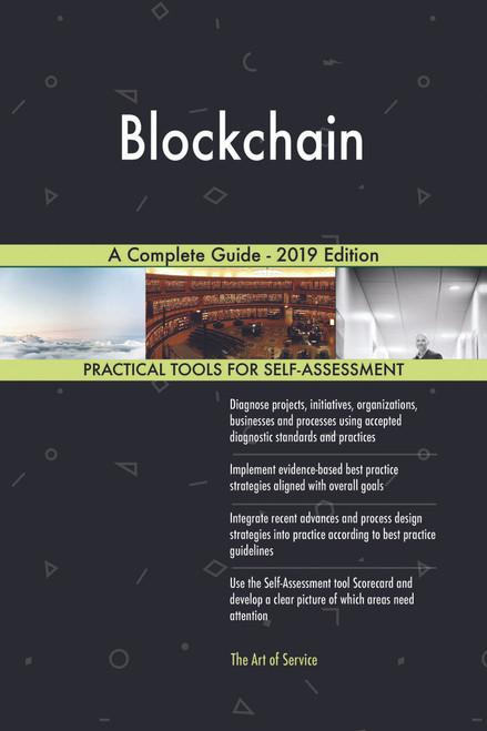 Blockchain A Complete Guide - 2019 Edition