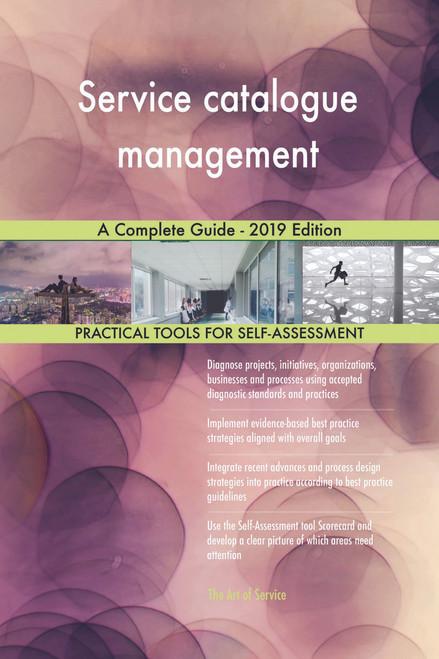 Service catalogue management A Complete Guide - 2019 Edition