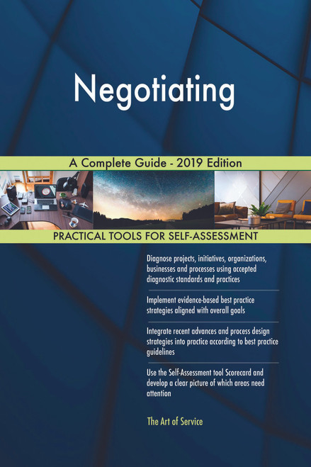 Negotiating A Complete Guide - 2019 Edition