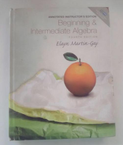 Beginning & Intermediate Algebra 4th edition- Martin-Gay +CD